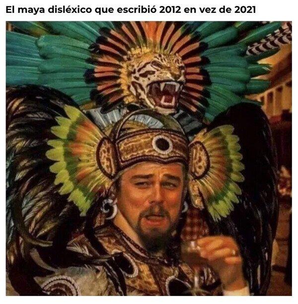 2012,2021,disléxico,fin del mundo,maya