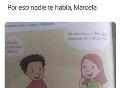 Enlace a Te mereces todo lo malo que te pase, Marcela
