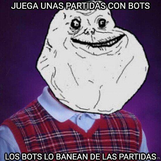 Meme_mix - Los bots solo juegan entre ellos