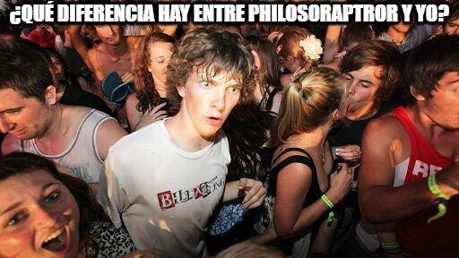 Momento_lucidez - ¿Qué diferencia hay entre philosoraptror y yo?