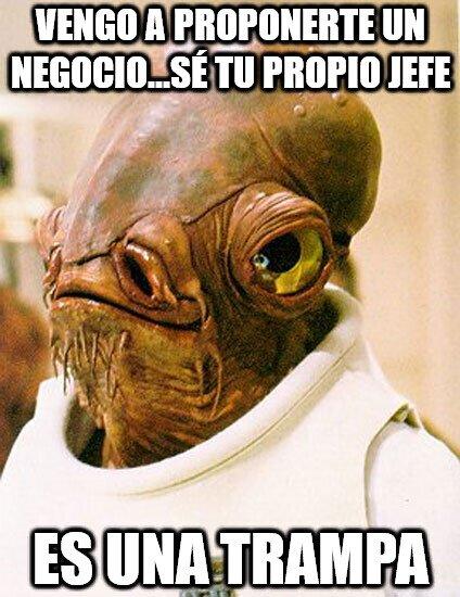 Its_a_trap - Vengo a proponerte un negocio...