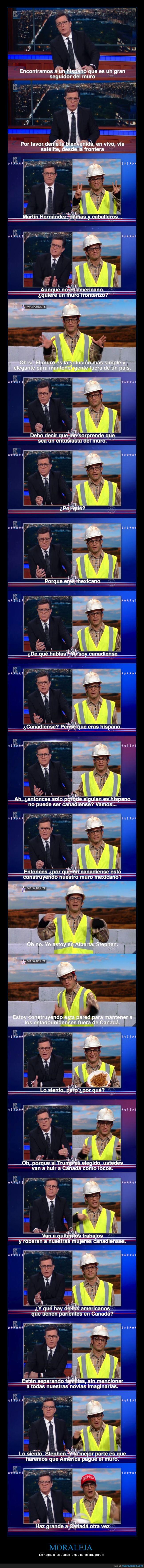 Canadá,comedia,división,EE.UU.,entrevista,frontera,Gael García Bernal,hispano,make America great again?,México,muro,situación inversa,Steven Colbert,Trump,zasca