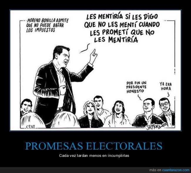 impuestos,mentir,mentiras peligrosas,moreno bonilla,políticos,prometer