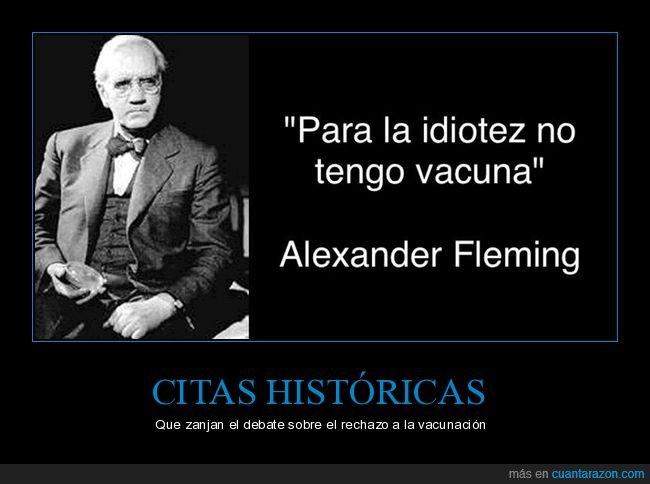 alexander fleming,citas,idiotez,vacunas