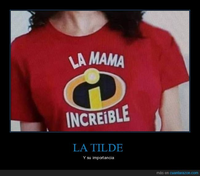 camiseta,fails,los increíbles,mamá,mamar,tilde