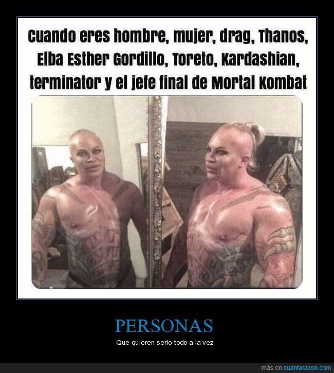 drag,hombre,kardashian,mortal kombat,mujer,terminator,thanos,toretto