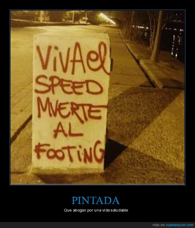 footing,muerte,pintada,speed,viva,wtf