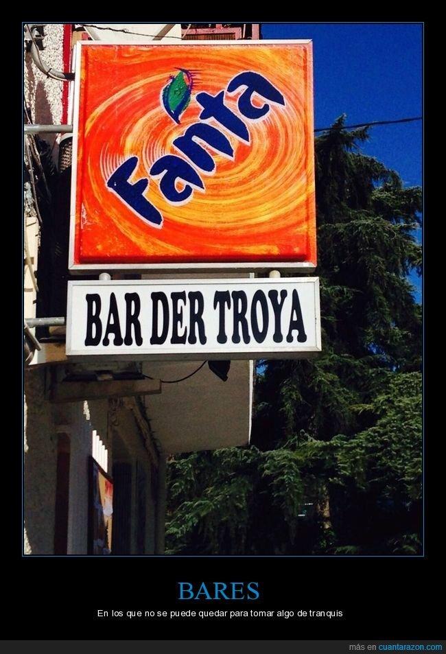 bar,bar der troya,nombre,va a arder troya