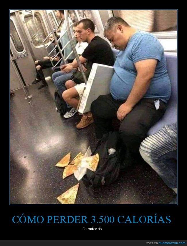 calorías,durmiendo,metro,perder,pizza