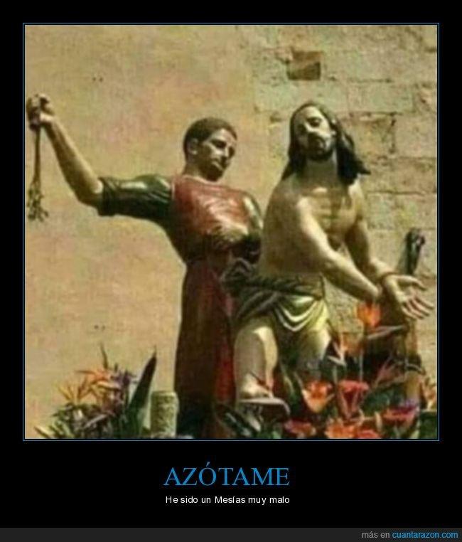 azotar,jesús,malo,mesías