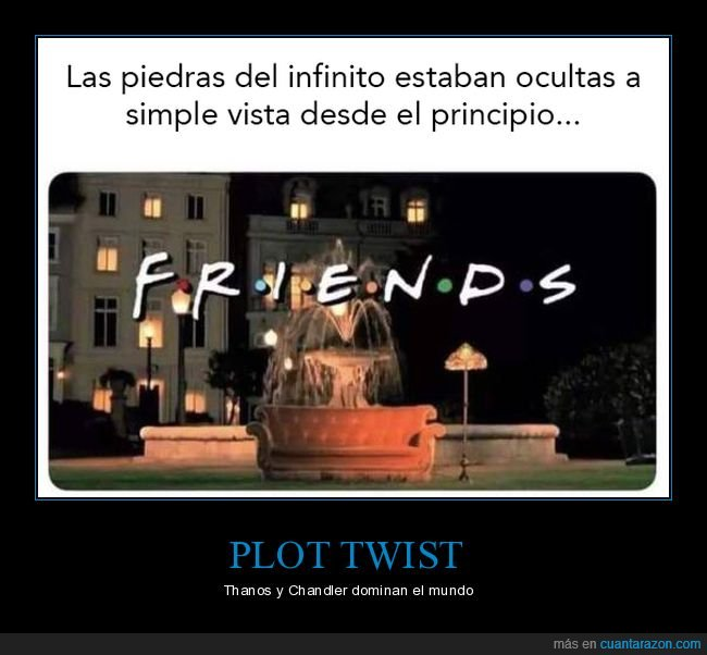 chandler,friends,infinito,piedras,plot,thanos,twist