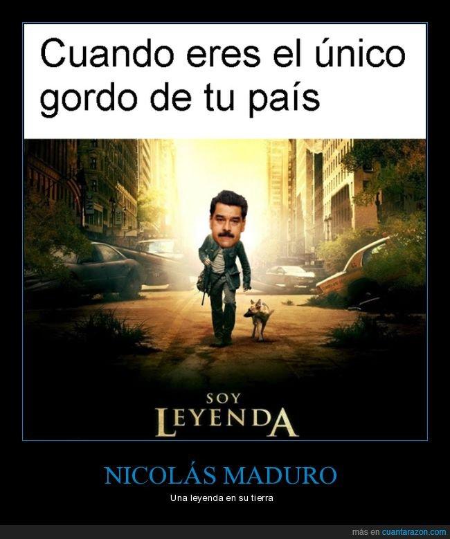 gordo,nicolás maduro,soy leyenda,único,venezuela