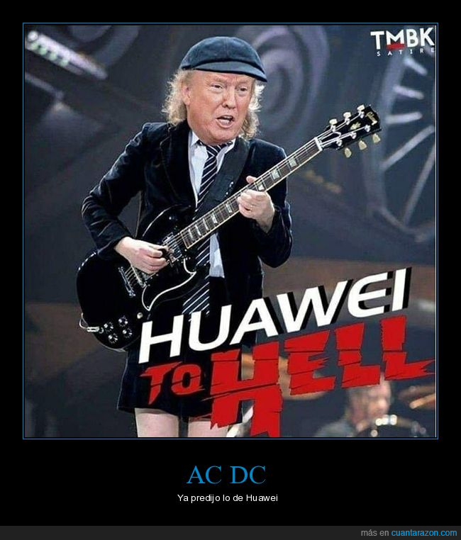 ac dc,donald trump,highway to hell,huawei,políticos