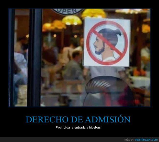 cartel,derecho de admisión,hipsters,prohibición
