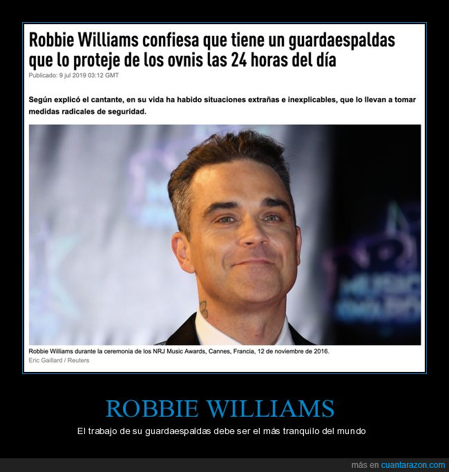 24 horas,guardaespaldas,ovnis,proteger,robbie williams,wtf