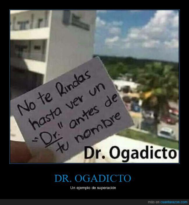 absurdo,dr,dr ogadicto,nombre,rendirse