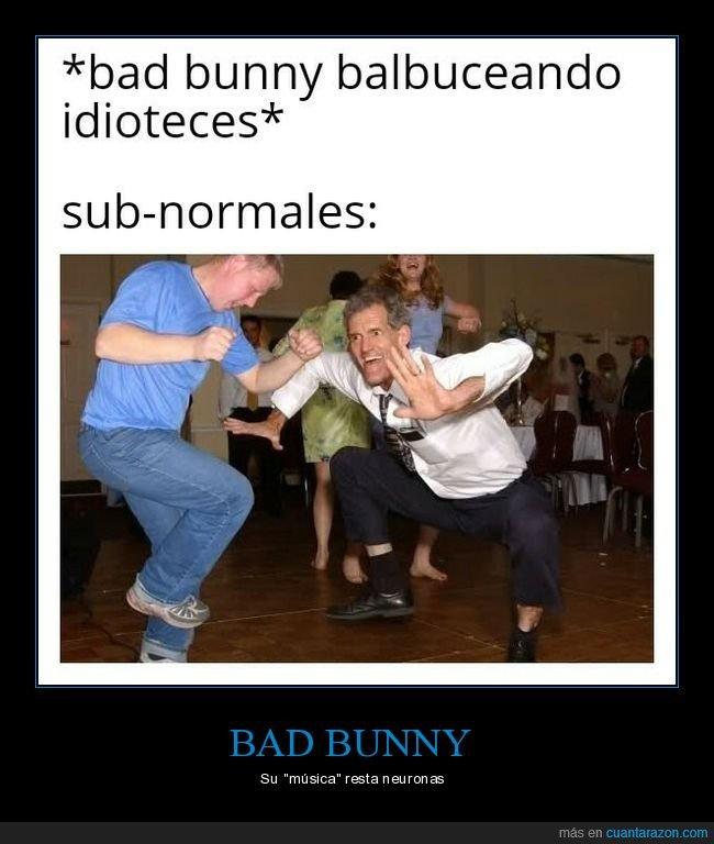 bad bunny,bailando,subnormales