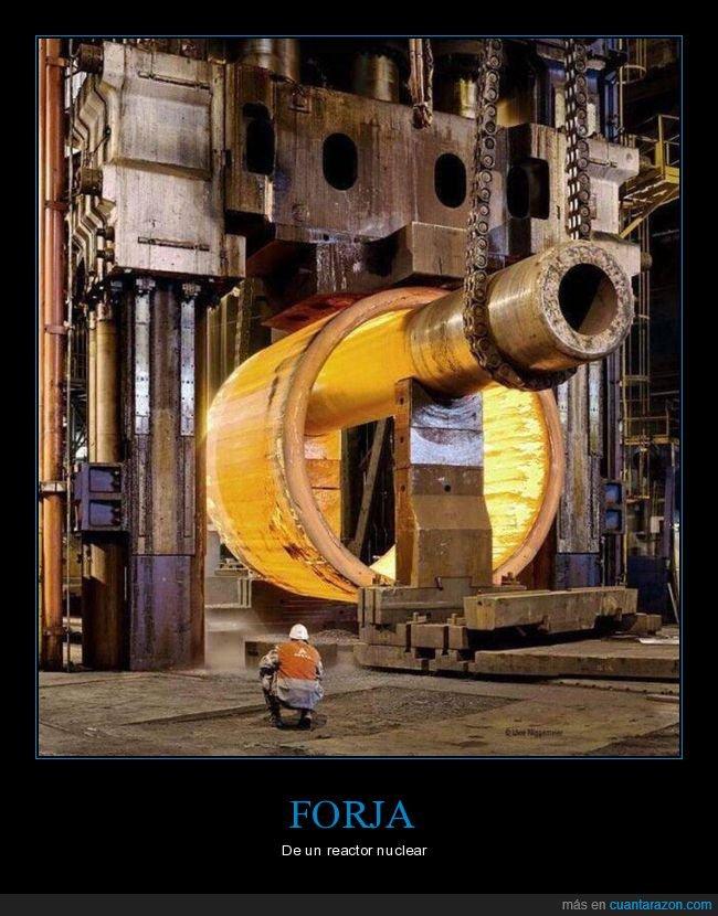 curiosidades,forja,reactor nuclear