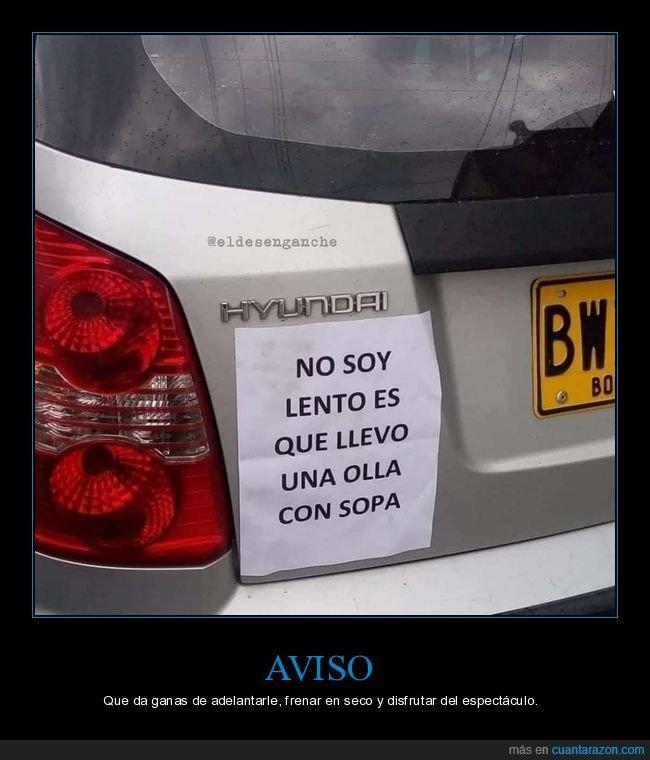 cartel,coche,lento,olla,sopa,wtf