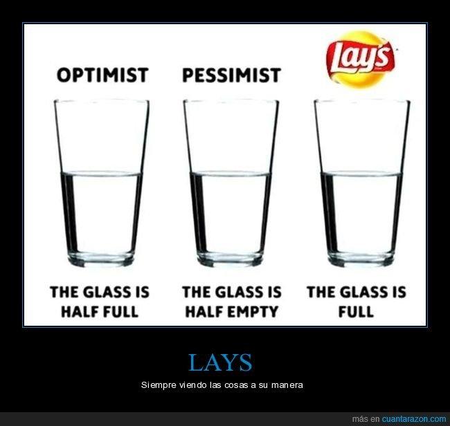 lays,lleno,medio lleno,medio vacío,optimista,pesimista,vaso,vasos