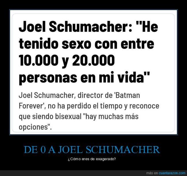 10000,20000,exagerado,joel schumacher