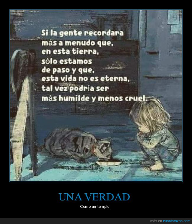 crueldad,eterna,humildad,recordar,vida