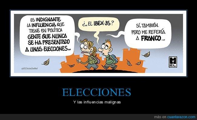 elecciones,franco,ibex 35,indignante,influencia,política,políticos
