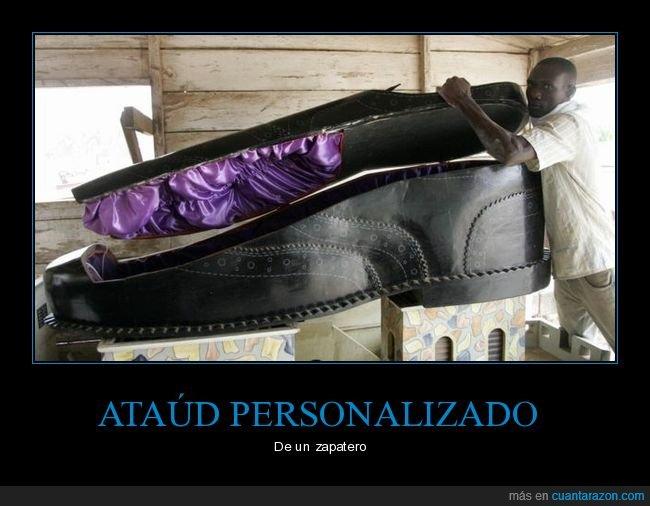 ataúd,zapatero,zapato