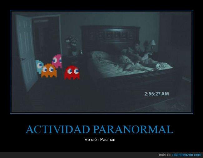 fantasmas,pacman,paranormal activity