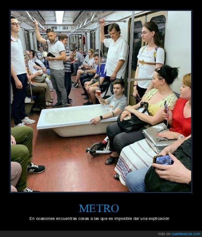 bañera,metro,wtf