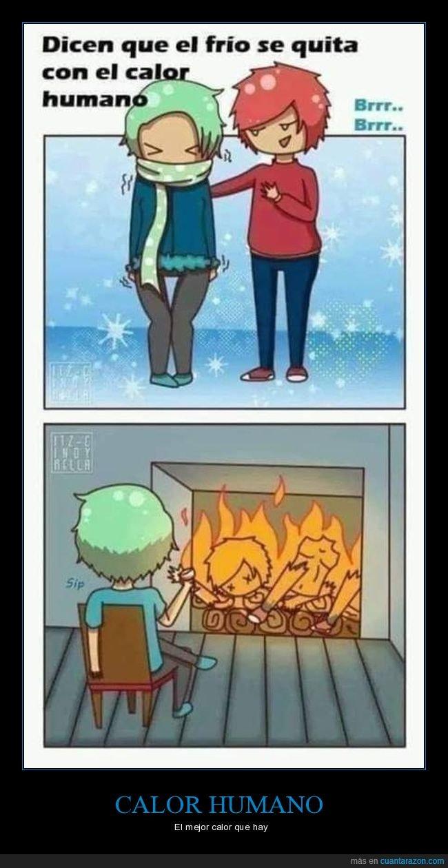 calor humano,frío,fuego
