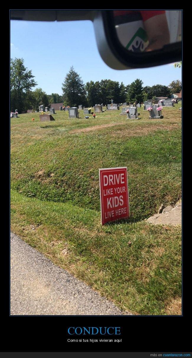 cartel,cementerio,conducir,hijos,vivir,wtf