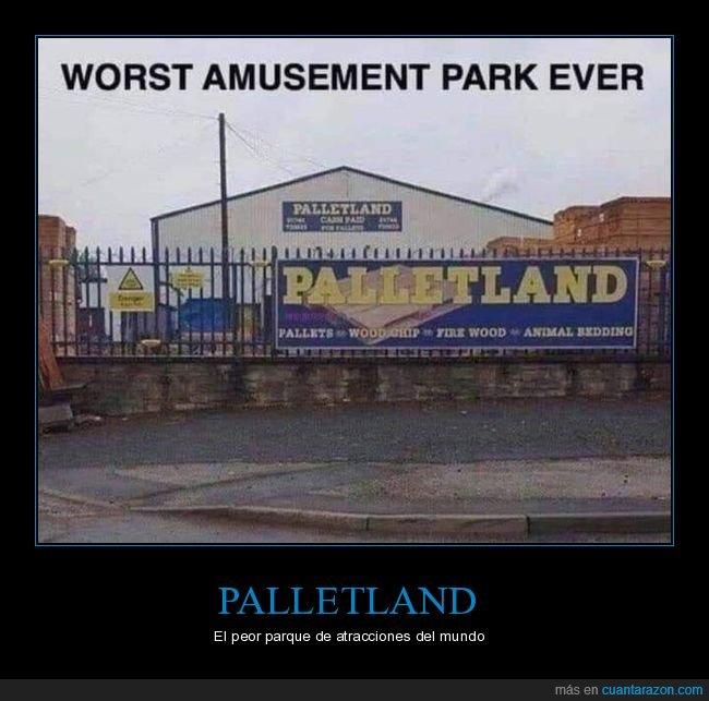 palé,palletland,parque de atracciones,wtf
