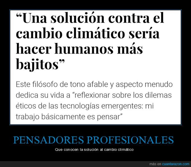 bajitos,cambio climático,humanos,pensar,solución