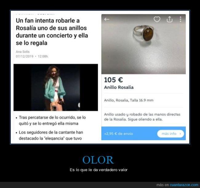 anillo,anuncio,concierto,fan,olor,regalar,robar,rosalía,wallapop
