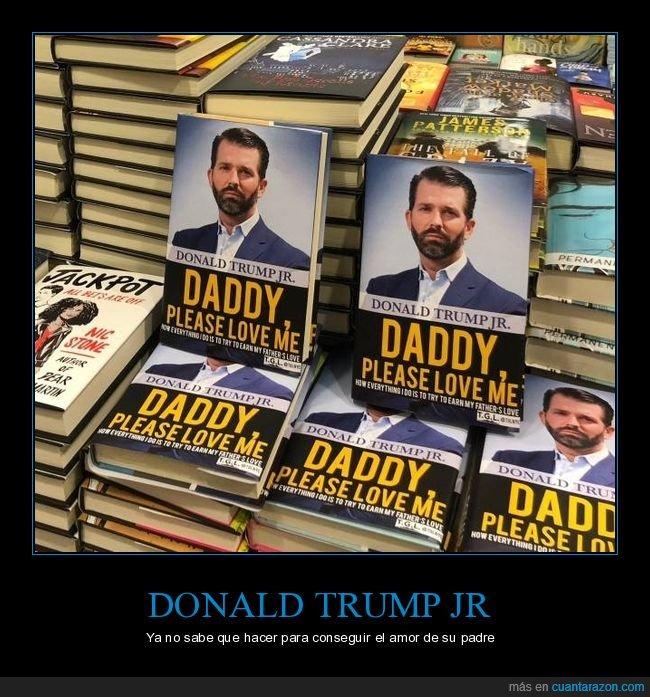 donald trump,donald trump jr,libro,padre,querer
