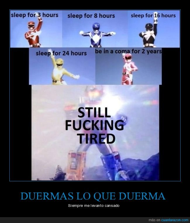 cansado,dormir,horas,power rangers