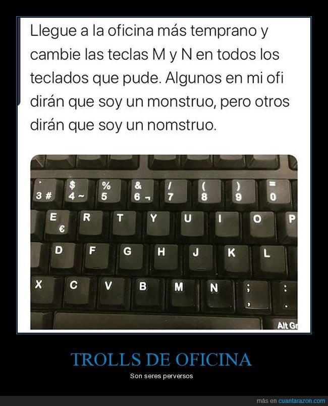cambiar,m,n,oficina,teclado,teclas,trolling