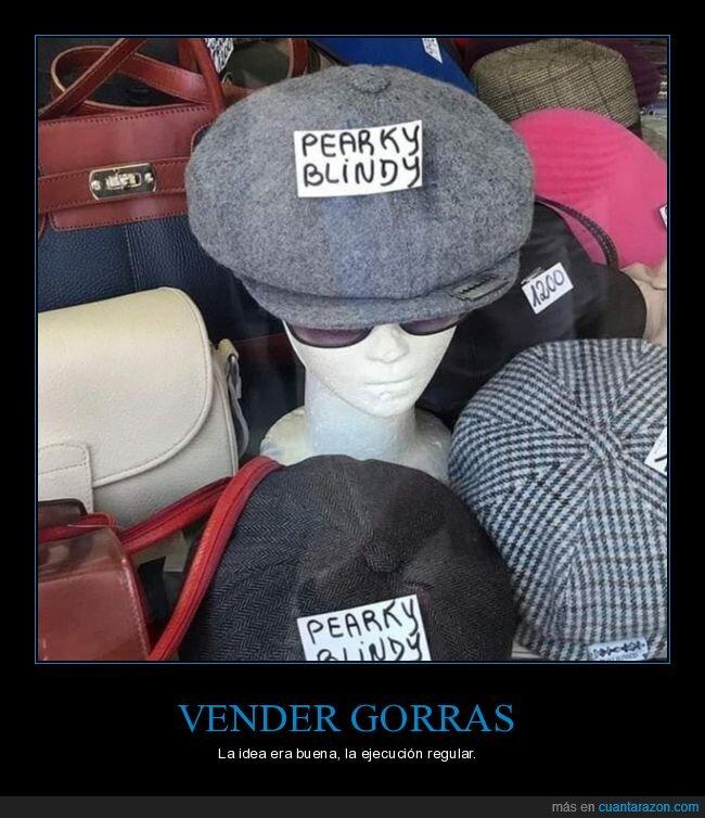 fails,gorra,peaky blinders,pearky blindy