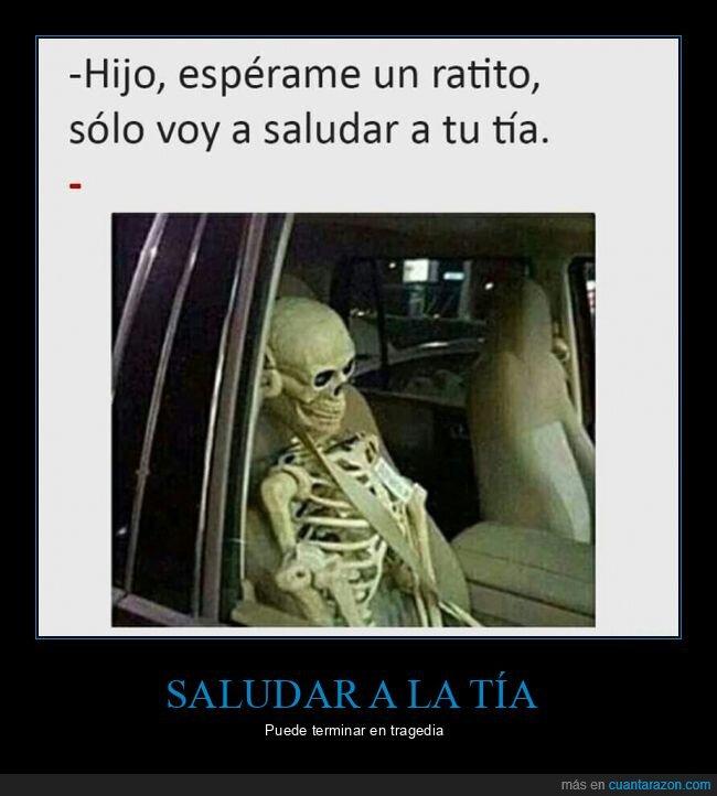 coche,esperar,esqueleto,hijo,madre,saludar,tía