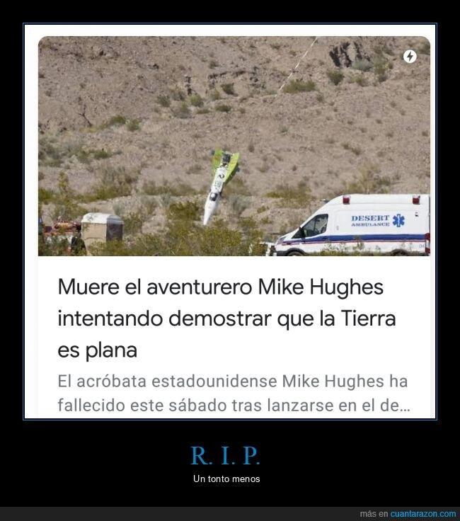 mike hughes,muerte,terraplanista