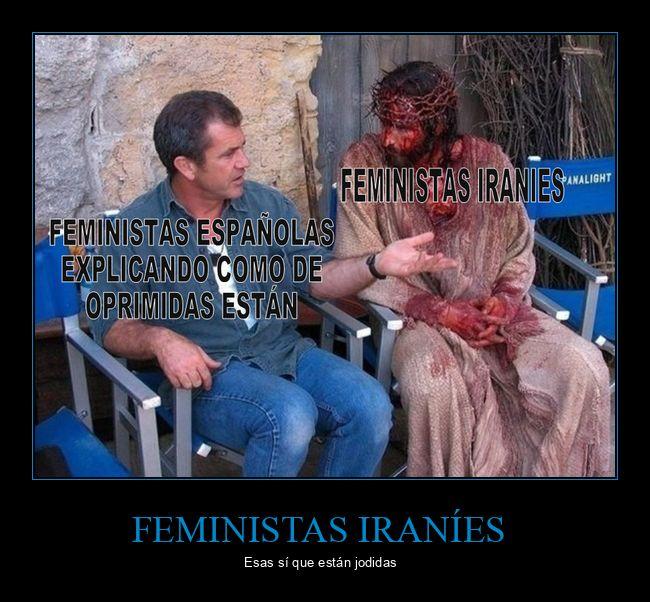 españolas,feministas,iraníes,la pasión de cristo