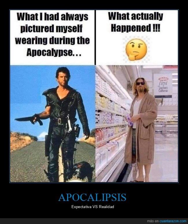 apocalipsis,el gran lebowski,expectativas,mad max,realidad