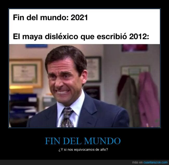 2012,2021,absurder,coronavirus,disléxico,fin del mundo,maya
