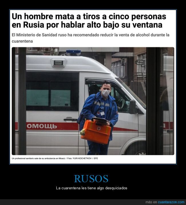 coronavirus,cuarentena,hablar,matar,rusos,tiros,ventana