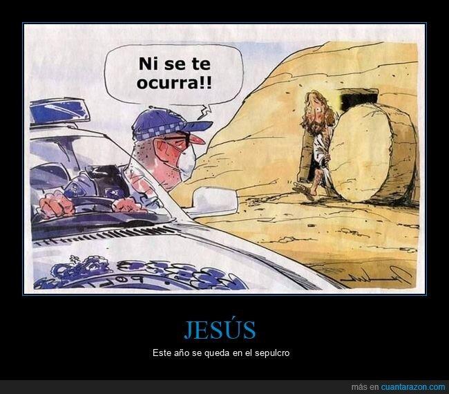 coronavirus,cuarentena,jesús,resurrección,semana santa,sepulcro