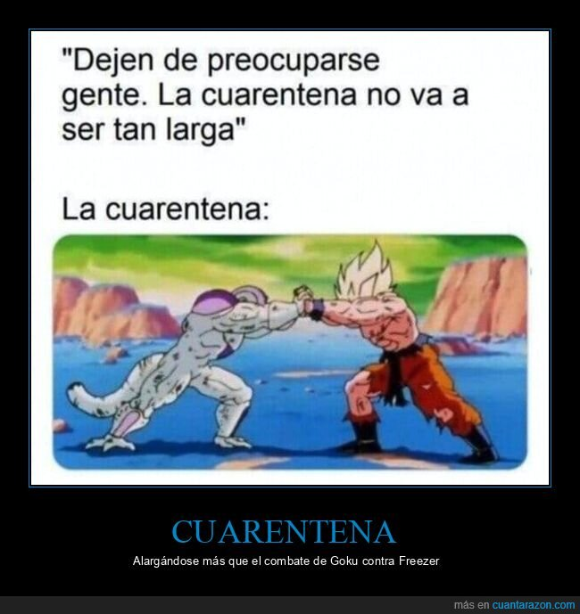 coronavirus,cuarentena,dragon ball,freezer,goku,larga