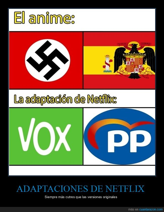 anime,franquismo,nacionalsocialismo,netflix,políticos,pp,versión,vox