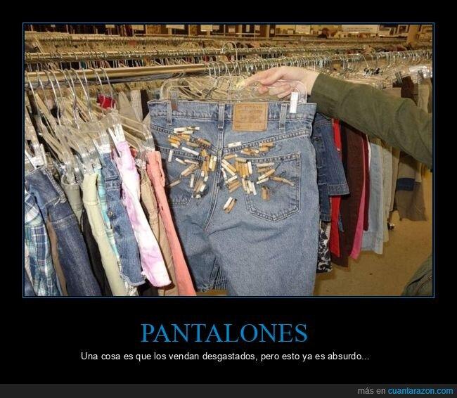 colillas,pantalones,wtf