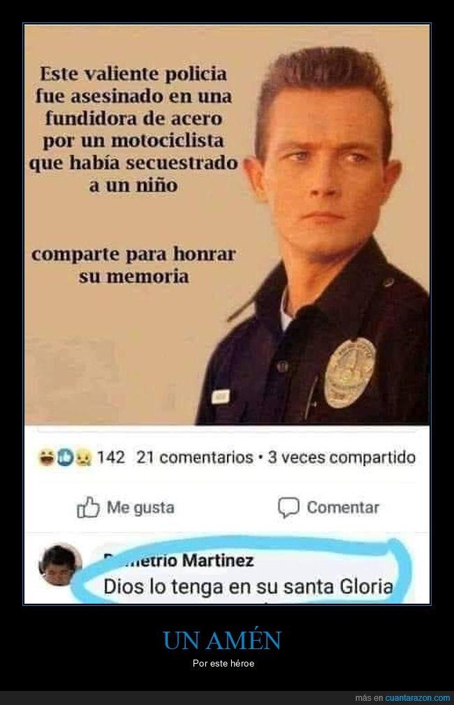 asesinado,facebook,fundición,honrar,policía,t1000,terminator
